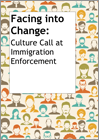 Facing into Change: Culture Call at Immigration Enforcement