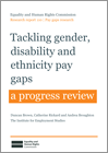 Tackling gender, disability and ethnicity pay gaps: a progress review
