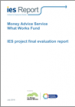 Money Advice Service What Works Fund: IES project final evaluation report